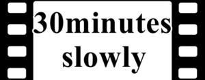 30minutes slowlyの文字