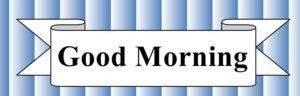 Good Morningの文字
