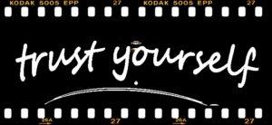 trust yourselfの文字