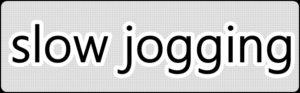 slow joggingの文字